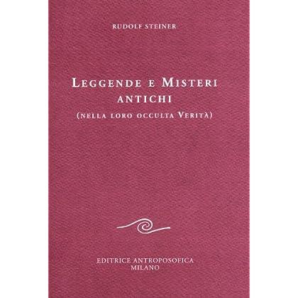 Leggende E Misteri Antichi (Nella Loro Occulta Verità)