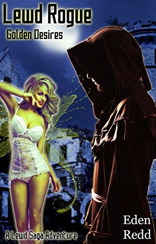 Lewd Rogue: Golden Desires: A Virtual Fantasy Adventure (Lewd Saga Book 5) (English Edition)