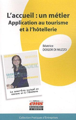 L'accueil : un métier: Application au tourisme et à l'hôtellerie