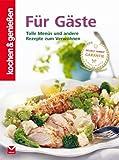 K&G - Für Gäste: Tolle Menüs und andere Rezepte zum  Verwöhnen (kochen & genießen 2)