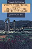 Cults Territory & the Origins of the Greek City State (Paper)