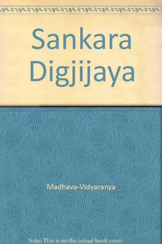 Sankara Digjijaya: The Traditional Life of Sankaracharya