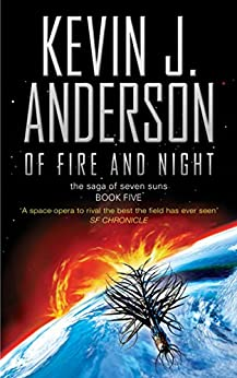 Of Fire and Night (Saga of Seven Suns Book 5) by [Anderson, Kevin J.]