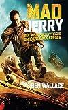 'Mad Jerry: Der postapokalyptische...' von 'Ben Wallace'