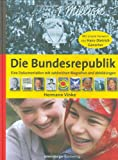 Die Bundesrepublik: Eine Dokumentation mit zahlreichen Biografien und Abbildungen - Hermann Vinke