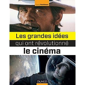 Les grandes idées qui ont révolutionné le cinéma