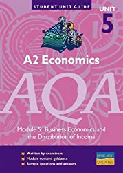 A2 Economics AQA Module 5: Business Economics and the Distribution of Income Unit Guide (Student Unit Guides)