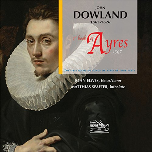 Dowland: First Book of Ayres,1597