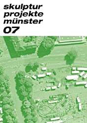Skulptur projekte münster 07. Katalog