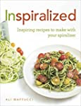 Inspiralized: Inspiring recipes to ma...