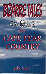 Bizarre tales of the Cape Fear country