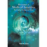 Become a Medical Intuitive: Complete Developmental Course (English Edition)
