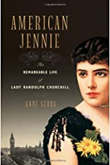 American Jennie: The Remarkable Life of Lady Randolph Churchill Hardcover