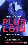 Caroline & West , T1 - Plus loin