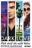 DARK LOVE - Dich darf ich nicht lieben: Roman (DARK-LOVE-Serie, Band 1)