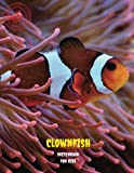 "Clownfish Sketchbook for Kids: Blank Paper for Drawing, Doodling or Sketching 100 Large Blank Pages (8.5""x11"") for Sketching, inspiring, Drawing ... imagination.(SketchBook for Kids) (Volume 54)"