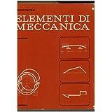 Elementi di meccanica. Per gli Ist. Professionali per l'industria e l'artigianato