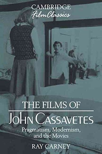 [The Films of John Cassavetes: Pragmatism, Modernism, and the Movies] (By: Ray Carney) [published: March, 2009]