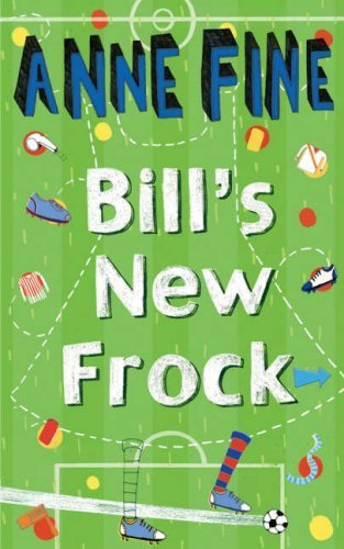 Bill's New Frock by Fine, Anne (2007) Paperback