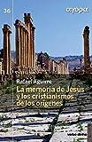 La Memoria De Jesús Y Los Cristianismos De Los Orígenes (Ágora)