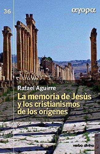 La memoria de Jesús y los cristianismos de los orígenes (Ágora) por Rafael Aguirre Monasterio