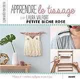 Apprendre le tissage (Leçons et idées pour débuter) (French Edition)