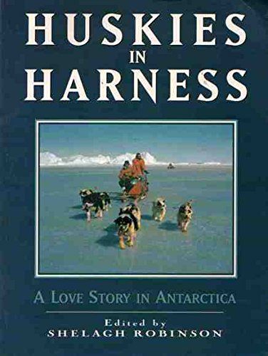 Huskies in Harness: A Love Story in Antarctica (Travel Harness Dog)