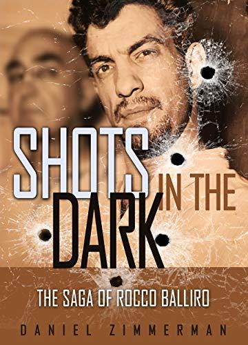 SHOTS IN THE DARK: The Saga Of Rocco Balliro (English Edition)