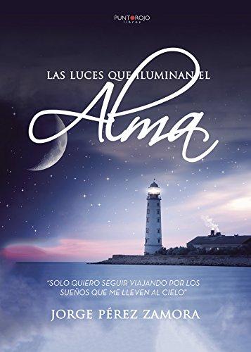 Las luces que iluminan el alma eBook: Jorge Pérez Zamora: Amazon ...
