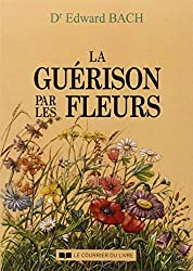 La Guérison par les fleurs (Sante, Diététique)