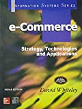 E - Commerce: Strategy, Technologies and Applications