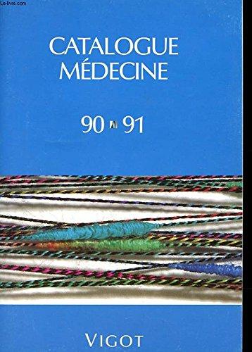 CATALOGUE MEDECINE 90-91 - SCIENCES FONDAMENTALES - MEDECINE INTERNE - CHIRURGIE - SPECIALITES - EXPLORATION - ...