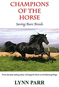 Champions of the Horse: Saving Rare Breeds by [Parr, Lynn]