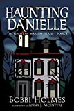The Ghost of Marlow House (Haunting Danielle Book 1) by Bobbi Holmes