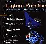 Logbook Portofino. Guida alle immersioni dell'area marina naturale protetta