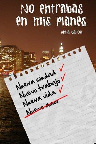 No entrabas en mis planes: La historia de Aaron y Livy (Spanish Edition) by Anna Garcia Ribas (2015-04-25)