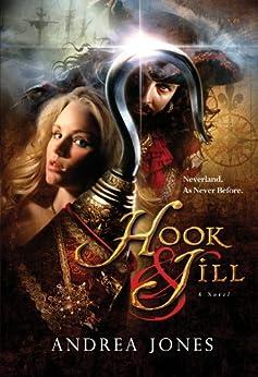 Hook & Jill: Book One of the Hook & Jill Saga (English Edition) di [Jones, Andrea]