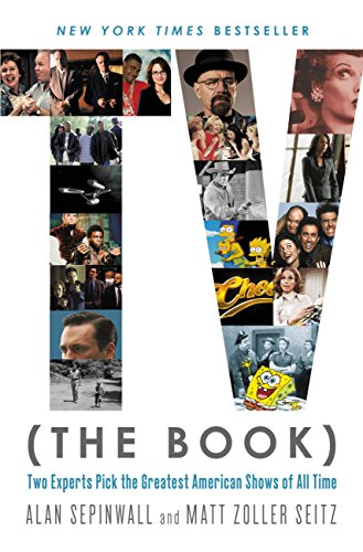 TV (The Book): Two Experts Pick the Greatest American Shows of All Time (English Edition)
