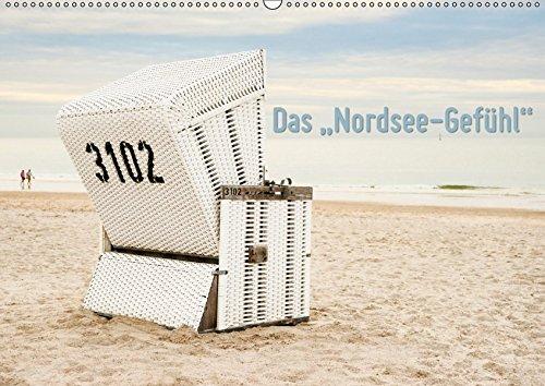"Das \""Nordsee-Gefühl\"" (Wandkalender 2019 DIN A2 quer): Die hier abgebildeten Fotos fangen dieses ganz bestimmte \""Nordsee-Gefühl\"" ein ... (Monatskalender, 14 Seiten ) (CALVENDO Natur)"