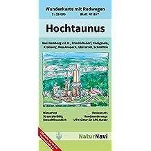 Hochtaunus: Wanderkarte mit Radwegen, Blatt 47-557, 1 : 25 000, Bad Homburg v.d.H., Friedrichsdorf, Königstein, Kronberg, Neu-Anspach, Oberursel, ... (NaturNavi Wanderkarte mit Radwegen 1:25 000)