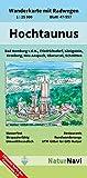 Hochtaunus: Wanderkarte mit Radwegen, Blatt 47-557, 1 : 25 000, Bad Homburg v.d.H., Friedrichsdorf, Königstein, Kronberg, Neu-Anspach, Oberursel, ... (NaturNavi Wanderkarte mit Radwegen 1:25 000) -
