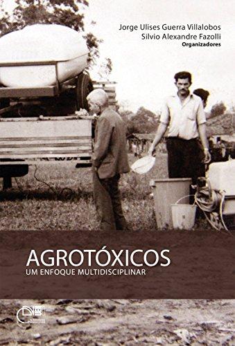 Agrotóxicos: um enfoque multidisciplinar (Portuguese Edition) por Jorge Ulises Guerra Villalobos