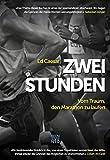 Zwei Stunden: Vom Traum, den Marathon zu laufen