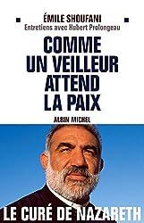 Comme un veilleur attend la paix : Entretiens avec Hubert Prolongeau (Spiritualités) (French Edition)