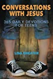 Conversations With Jesus - 365 Daily Devotions for Teens (Seeking the Heart of God) by Lisa Cheater (2011-11-08)