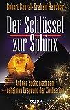 Der Schlüssel zur Sphinx: Auf der Suche nach dem geheimen Ursprung der Zivilisation - Robert Bauval, Graham Hancock