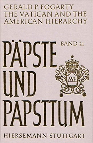 The Vatican and the American Hierarchy from 1870 to 1965 (Päpste und Papsttum)