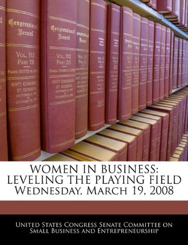 women-in-business-leveling-the-playing-field-wednesday-march-19-2008