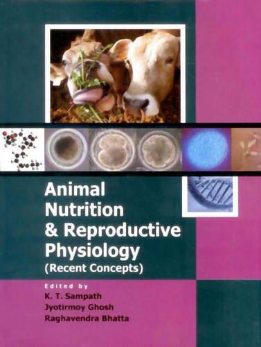Animal Nutrition & Reproductive Physiology (Recent Concepts) par  K. T. Sampath, Jyotirmoy Ghosh, Dr Raghavendra Bhatta