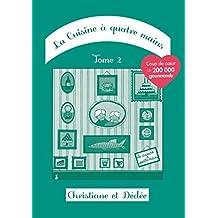 La Cuisine à quatre mains: Tome 2 (French Edition)